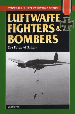 Luftwaffe Fighters and Bombers: The Battle of Britain 9780811707497
