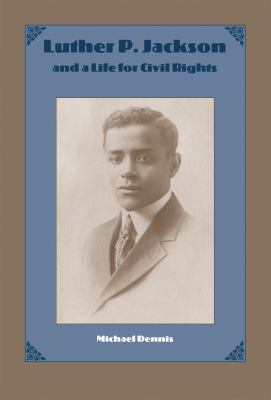 Luther P. Jackson and a Life for Civil Rights 9780813027272