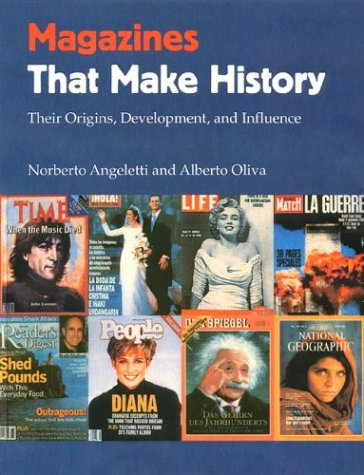 Magazines That Make History: Their Origins, Development, and Influence 9780813027661