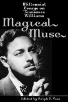 Magical Muse: Millennial Essays on Tennessee Williams 9780817311278