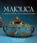 Majolica: A Complete History and Illustrated Survey 9780810915343