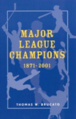 Major League Champions: 1871-2001 9780810844803
