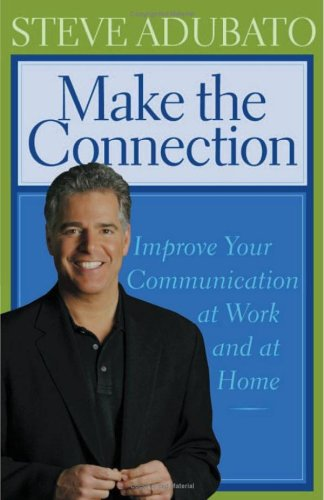 Make the Connection: Improve Your Communication at Work and at Home 9780813536521