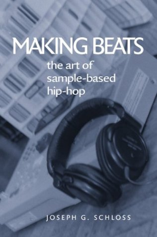 Making Beats: The Art of Sample-Based Hip-Hop 9780819566966