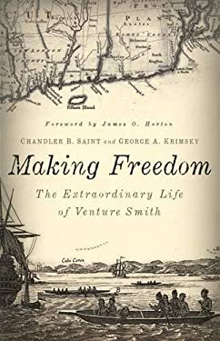 Making Freedom: The Extraordinary Life of Venture Smith 9780819568540