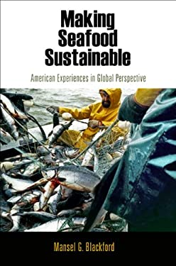 Making Seafood Sustainable: American Experiences in Global Perspective 9780812243932
