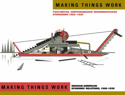 Making Things Work: Russian-American Economic Relations, 1900-1930 9780817992422