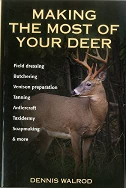 Making the Most of Your Deer 9780811731621
