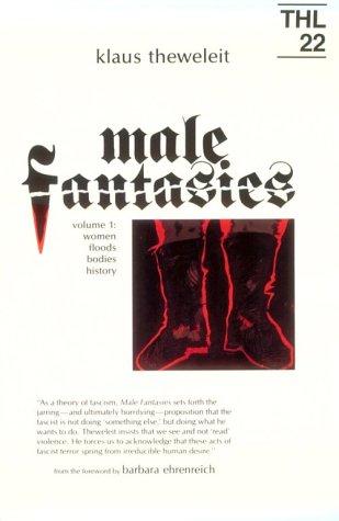 Male Fantasies: Volume 1: Women Floods Bodies History 9780816614493