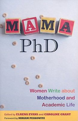 Mama, PhD: Women Write about Motherhood and Academic Life 9780813543185