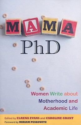 Mama, PhD: Women Write about Motherhood and Academic Life 9780813543185