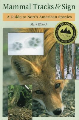 Mammal Tracks & Sign: A Guide to North American Species 9780811726269