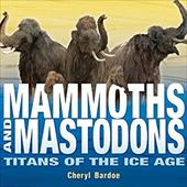 Mammoths and Mastodons: Titans of the Ice Age 3380210