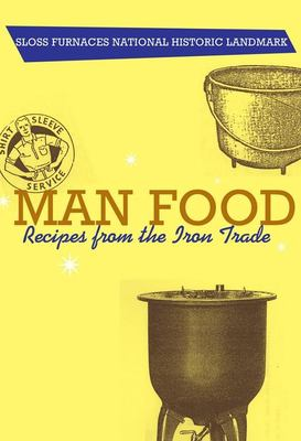 Man Food: Recipes from the Iron Trade 9780817354510