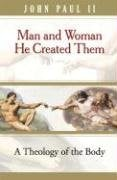 Man and Woman He Created Them: A Theology of the Body 9780819874214