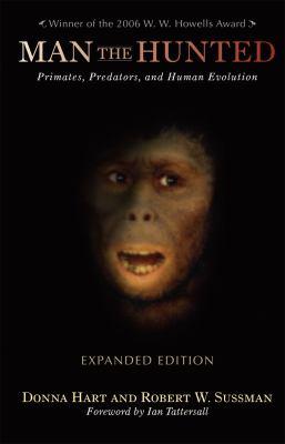 Man the Hunted: Primates, Predators, and Human Evolution 9780813344034