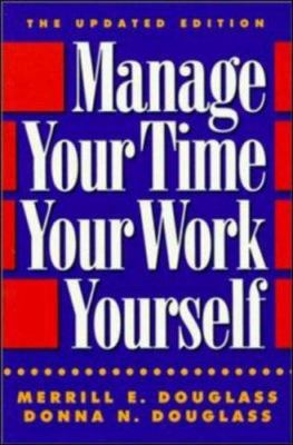 Manage Your Time, Your Work, Yourself 9780814478257