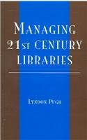 Managing 21st Century Libraries 9780810851856