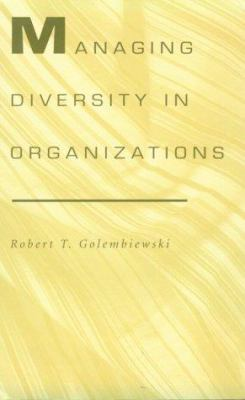 Managing Diversity in Organizations - Golembiewski, Robert T.
