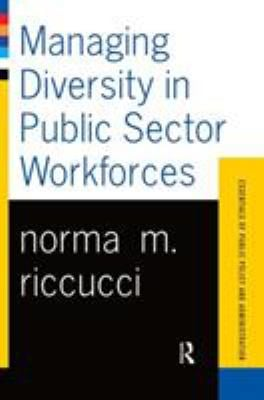 Managing Diversity in Public Sector Workforces 9780813398389