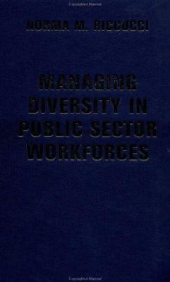 Managing Diversity in Public Sector Workforces: Essentials of Public Policy and Administration Series 9780813339931