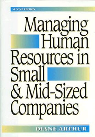 Managing Human Resources in Small & Mid-Sized Companies 9780814402771