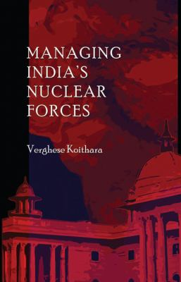 Managing India's Nuclear Forces 9780815722663