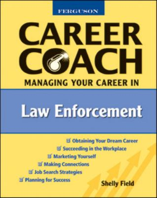 Managing Your Career in Law Enforcement 9780816053612