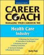 Managing Your Career in the Health Care Industry 9780816053650