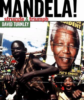 Mandela!: Struggle & Triumph 9780810970922