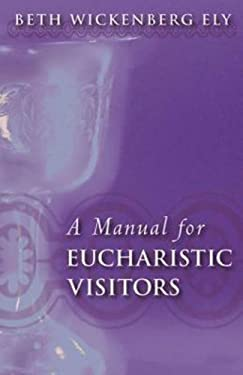 Manual for Eucharistic Visitor 9780819221582