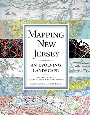 Mapping New Jersey: An Evolving Landscape 9780813545851