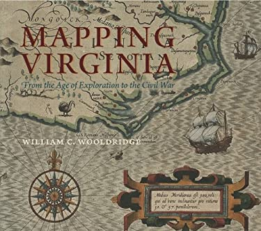 Mapping Virginia: From the Age of Exploration to the Civil War 9780813932675
