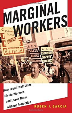 Marginal Workers: How Legal Fault Lines Divide Workers and Leave Them Without Protection 9780814732212