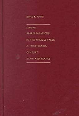 Marian Representations in the Miracle Tale of Thirteenth-Century Spain and France 9780813209562