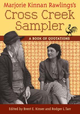 Marjorie Kinnan Rawlings's Cross Creek Sampler: A Book of Quotations 9780813037240