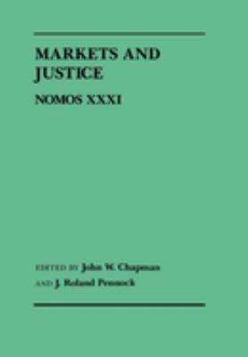 Markets and Justice: Nomos XXXI 9780814714218