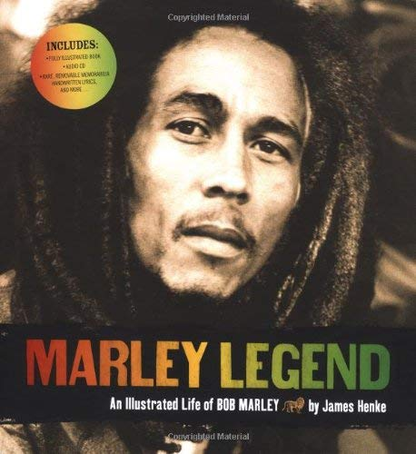 Marley Legend: An Illustrated Life of Bob Marley [With CD] 9780811850360