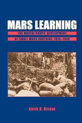 Mars Learning: The Marine Corps Development of Small Wars Doctrine, 1915-1940 9780813397757