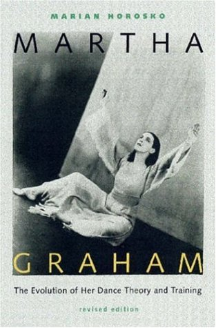 Martha Graham: The Evolution of Her Dance Theory and Training 9780813024738