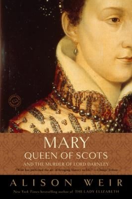Mary, Queen of Scots, and the Murder of Lord Darnley 9780812971514
