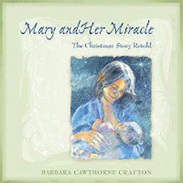 Mary and Her Miracle: The Christmas Story Retold 9780819221483