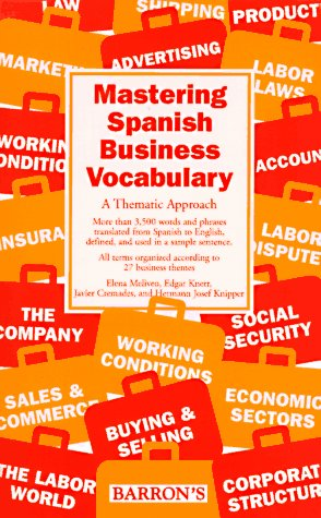 Mastering Spanish Business Vocabulary Mastering Spanish Business Vocabulary: A Thematic Approach a Thematic Approach 9780812098266