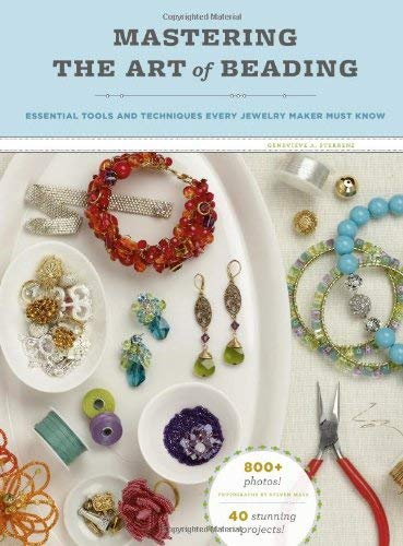 Mastering the Art of Beading: Essential Tools and Techniques Every Jewelry Maker Must Know 9780811871600