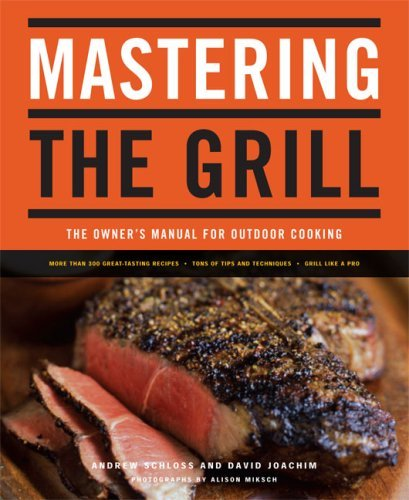 Mastering the Grill: The Owner's Manual for Outdoor Cooking 9780811849647