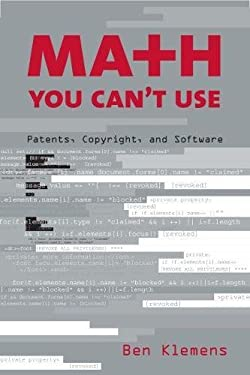 Math You Can't Use: Patents, Copyright, and Software 9780815749424