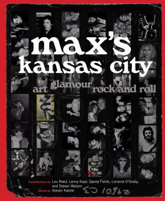 Max's Kansas City: Art, Glamour, Rock and Roll 9780810995970