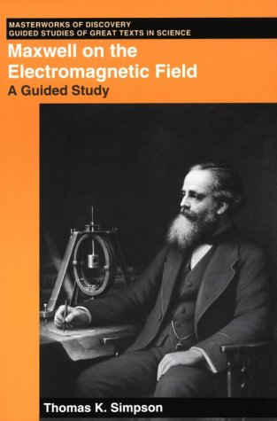 Maxwell on the Electromagnetic Field: A Guided Study 9780813523637