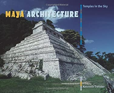 Maya Architecture: Temples in the Sky 9780813042466