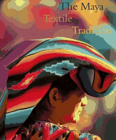 Maya Textile Tradition 9780810942912